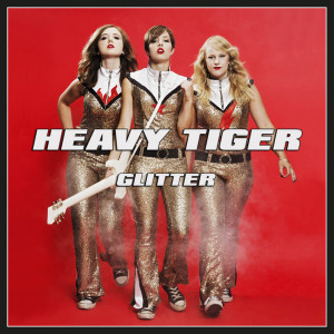 Heavy Tiger - Glitter (2017)