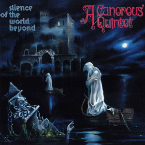 A Canorous Quintet - Silence Of The World Beyond (1996)