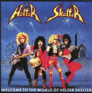 Helter Skelter - Welcome To The World Of (1988)