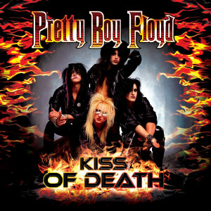 Pretty Boy Floyd - Kiss Of Death - A Tribute To Kiss (2015)