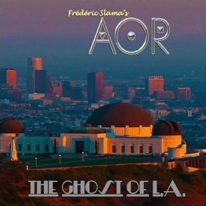 AOR - The Ghost Of L.A. (2021)