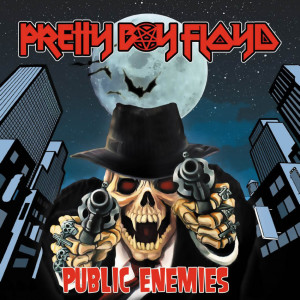 Pretty Boy Floyd - Public Enemies (2017)