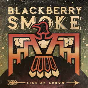 Blackberry Smoke - Like An Arrow (2016)