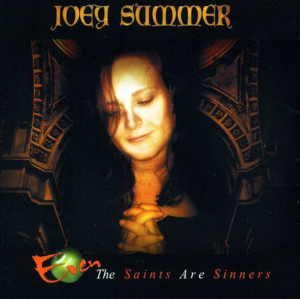 Joey Summer - Even The Saints Are Sinners (2013)