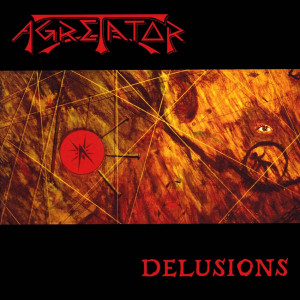 Agretator - Delusions (1994)