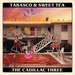 The Cadillac Three - Tabasco & Sweet Tea (2020)