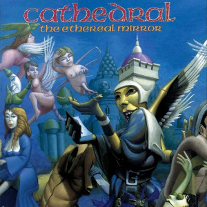 Cathedral - The Ethereal Mirror (1993)