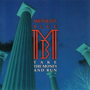 Midnight Blue - Take The Money And Run (1994)